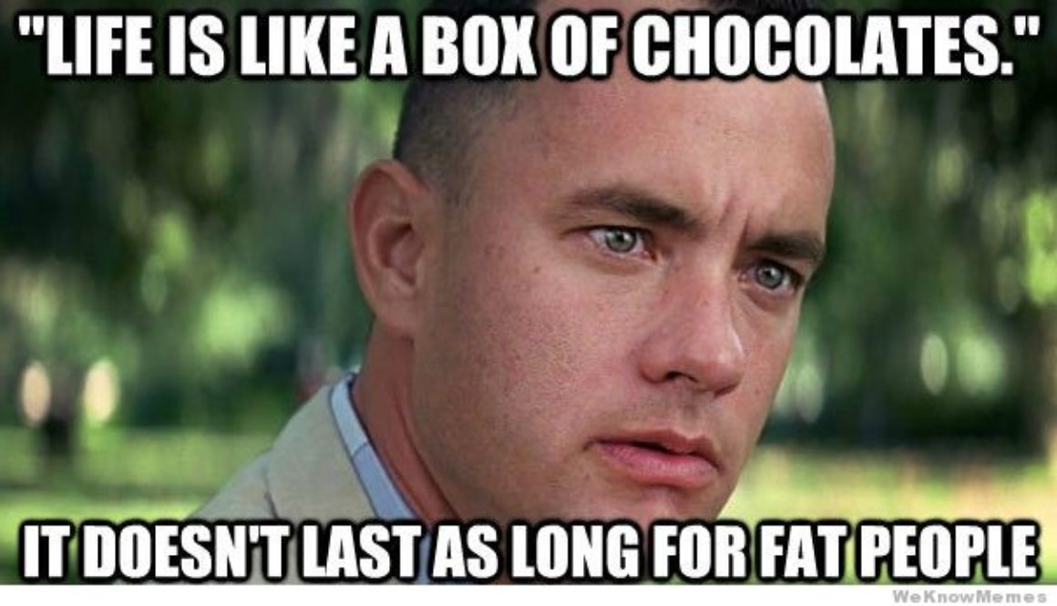life-is-like-a-box-of-chocolates-fat-people